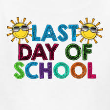 Last day of School June 25th